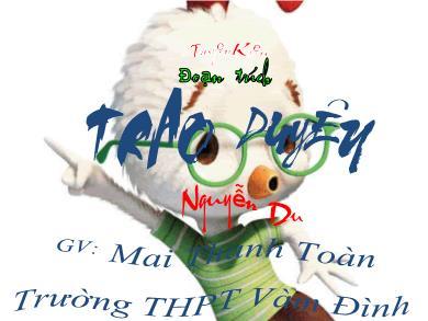 Bài giảng Ngữ văn lớp 10 - Đọc văn: Trao duyên (Trích Truyện Kiều - Nguyễn Du) - Trường THPT Vàm Đình
