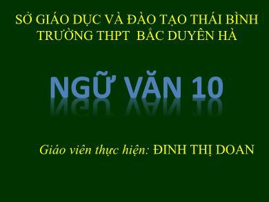 Bài giảng Ngữ văn lớp 10 - Đọc văn: Truyền Kiều (Nguyễn Du) - Đinh Thị Doan