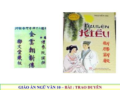 Bài giảng Ngữ văn lớp 10 - Tiết 70+71: Đọc văn: Trao duyên (Trích Truyện Kiều - Nguyễn Du)