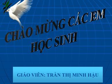 Bài giảng Ngữ văn lớp 10 - Tiết 94: Luyện tập viết đoạn văn nghị luận - Trần Thị Minh Hậu