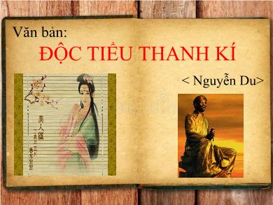 Bài giảng Ngữ văn lớp 10 - Tuần 14: Văn bản: Đọc tiểu thanh kí (Độc tiểu thanh kí - Nguyễn Du)