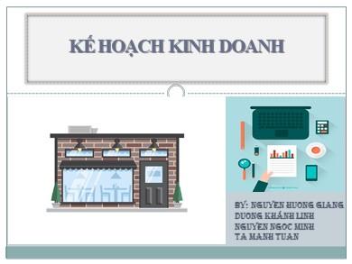 Bài giảng Công nghệ lớp 10 - Bài 56: Thực hành: Xây dựng kế hoạch kinh doanh - Nguyễn Hương Giang