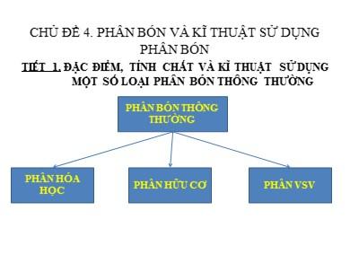 Bài giảng Công nghệ lớp 10 - Chủ đề: Phân bón và kĩ thuật sử dụng phân bón (Tiết 1)