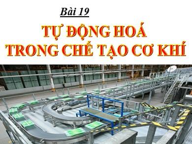 Bài giảng Công nghệ lớp 11 - Bài 19: Tự động hoá trong chế tạo cơ khí