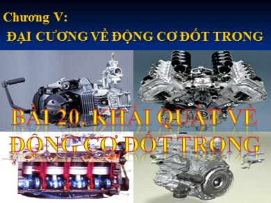 Bài giảng Công nghệ lớp 11 - Bài 20: Khái quát về động cơ đốt trong