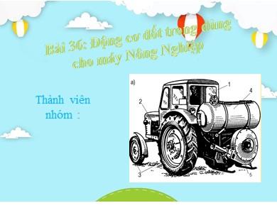 Bài giảng Công nghệ lớp 11 - Bài 36: Động cơ đốt trong dùng cho máy nông nghiệp