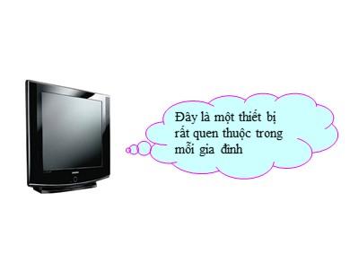 Bài giảng Công nghệ lớp 12 - Chương 4, Bài 20: Máy thu hình
