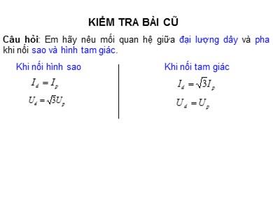 Bài giảng Công nghệ lớp 12 - Tiết 28, Bài 25: Máy điện xoay chiều ba pha - Máy biến áp ba pha