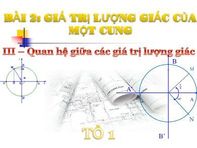 Bài giảng Đại số lớp 10 - Chương 6, Bài 2: Giá trị lượng giác của một cung