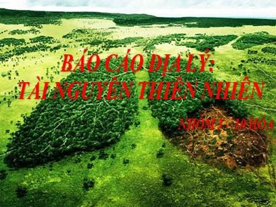 Bài giảng Địa lí lớp 10 - Bài 41: Một trường và tài nguyên thiên nhiên
