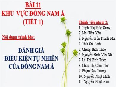 Bài giảng Địa lí lớp 11 - Chủ đề: Đánh giá điều kiện tự nhiên của Đông Nam Á - Trịnh Thị Trúc Giang