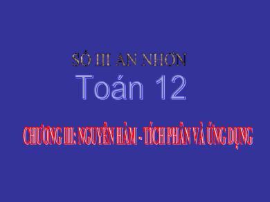 Bài giảng Giải tích lớp 12 - Chương 3, Bài 1: Nguyên hàm - Trường THPT số 3 An Nhơn