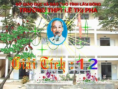 Bài giảng Giải tích lớp 12 - Chương 3, Bài 1: Nguyên hàm - Trường THPT Lê Thị Pha