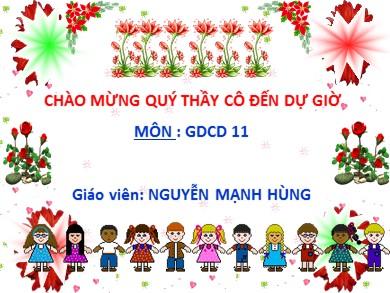 Bài giảng Giáo dục công dân lớp 11 - Bài 13: Chính sách giáo dục và đào tạo, khoa học và công nghệ, văn hóa (Tiết 2) - Nguyễn Mạnh Hùng