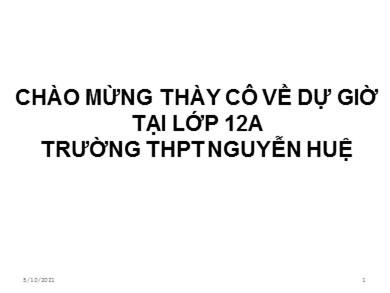 Bài giảng Giáo dục công dân lớp 12 - Tiết 25, Bài 8: Pháp luật với sự phát triển của công dân - Trường THPT Nguyễn Huệ