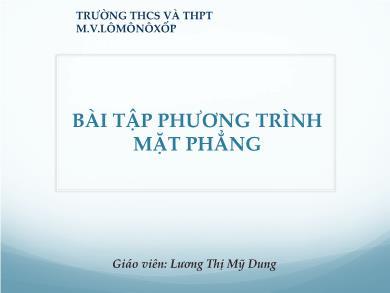 Bài giảng Hình học lớp 12 - Chương 3, Bài 2: Bài tập phương trình mặt phẳng - Lương Thị Mỹ Dung