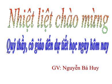 Bài giảng Hình học lớp 12 - Chương 3, Bài 3: Phương trình đường thẳng trong không gian - Nguyễn Bá Huy