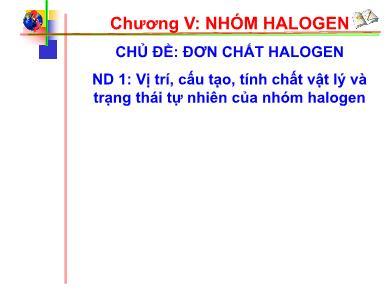 Bài giảng Hóa học lớp 10 - Chủ đề: Đơn chất Halogen