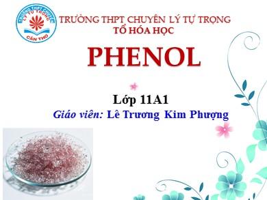 Bài giảng Hóa học lớp 11 - Bài 41: Phenol - Lê Trương Kim Phượng