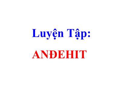 Bài giảng Hóa học lớp 11 - Bài 46: Luyện tập Anđehit - Xeton - Axit cacbonxylic (Tiết 1)