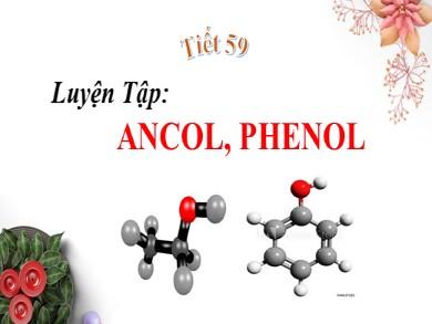 Bài giảng Hóa học lớp 11 - Tiết 59: Luyện tập Ancol, phenol