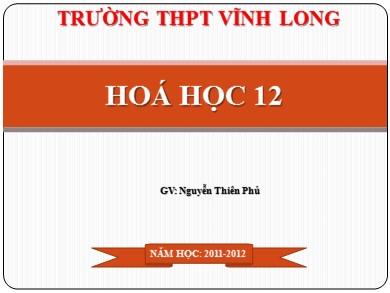 Bài giảng Hóa học lớp 12 - Bài 34: Crom và hợp chất của Crom - Năm học 2011-2012 - Nguyễn Thiên Phú