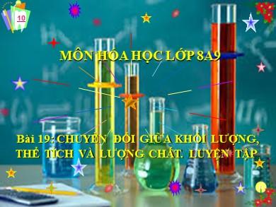 Bài giảng Hóa học lớp 8 - Tiết 27, Bài 19: Chuyển đổi giữa khối lượng, thể tích và chất lượng. Luyện tập