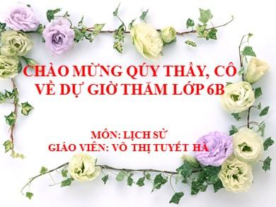 Bài giảng Lịch sử lớp 6 - Bài 9: Đời sống của người nguyên thủy trến đất nước ta - Võ Thị Tuyết Hà