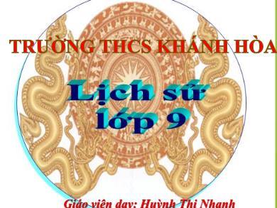 Bài giảng Lịch sử lớp 9 - Bài 25: Những năm đầu của cuộc kháng chiến toàn quốc chống thực dân pháp xâm lược ( 1946-1950) - Huỳnh Thị Nhanh