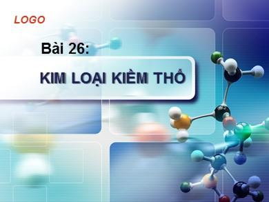Bài giảng môn Hóa học lớp 12 - Bài 26: Kim loại kiềm thổ