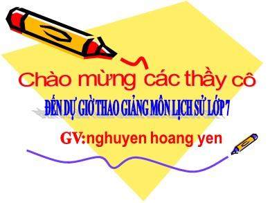 Bài giảng môn Lịch sử lớp 7 - Bài 25: Phong trào Tây Sơn (Tiếp theo) - Nguyễn Hoàng Yến