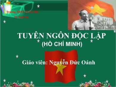 Bài giảng Ngữ văn lớp 12 - Đọc văn: Tuyên ngôn độc lập (Hồ Chí Minh) - Nguyễn Đức Oánh