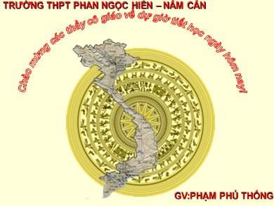 Bài giảng Lịch sử lớp 12 - Bài 23: Khôi phục và phát triển kinh tế - Xã hội ở miền Bắc, giải phóng hoàn toàn miền Nam (1973-1975) (Tiết 2) - Phạm Phú Thông