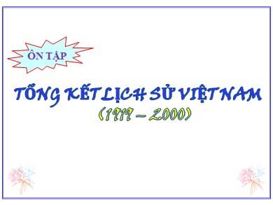 Bài giảng Lịch sử lớp 12 - Bài 27: Tổng kết lịch sử Việt Nam (1919 – 2000)