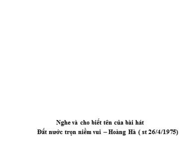 Bài giảng Lịch sử lớp 12 - Tiết 48, Bài 24: Việt Nam trong năm đầu sau thắng lợi của cuộc kháng chiến chống Mĩ cứu nước năm 1975